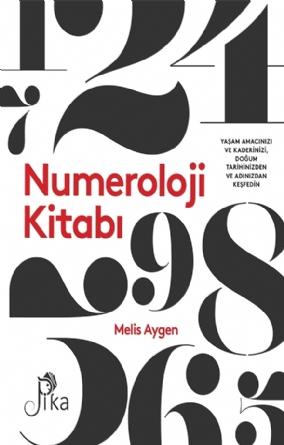 """Numeroloji Kitabı """"Yaşam Amacınızı ve Kaderinizi,  Doğum Tarihinizden ve Adınızdan Keşfedin."""""""