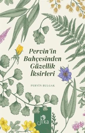 Pervin`in Bahçesinden Güzellik Sırları